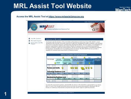1 MRL Assist Tool Website Access the MRL Assist Tool at https://www.mrlassist.bmpcoe.org https://www.mrlassist.bmpcoe.org.