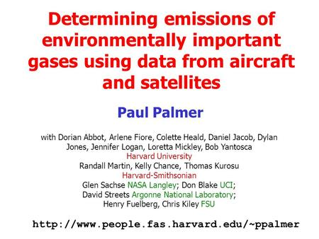 Determining emissions of environmentally important gases using data from aircraft and satellites with Dorian Abbot, Arlene Fiore, Colette Heald, Daniel.