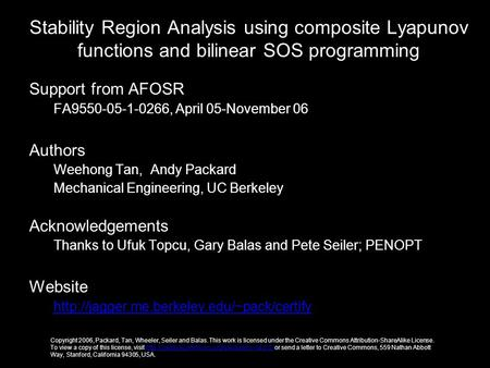 Stability Region Analysis using composite Lyapunov functions and bilinear SOS programming Support from AFOSR FA9550-05-1-0266, April 05-November 06 Authors.