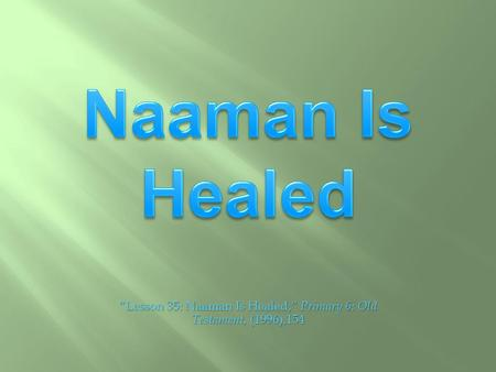"""Lesson 35: Naaman Is Healed,"" Primary 6: Old Testament, (1996),154."