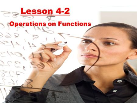 Lesson 4-2 Operations on Functions. We can do some basic operations on functions.