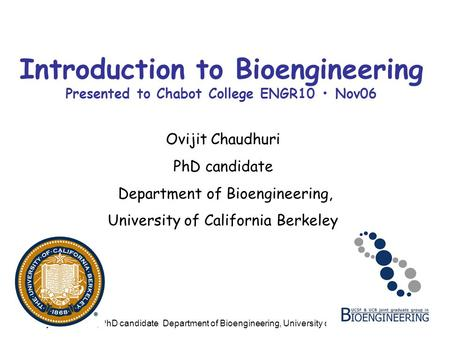 Ovijit Chaudhuri PhD candidate Department of Bioengineering,