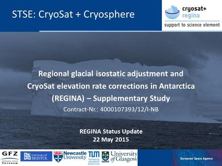 REGINA status update, 21 May 2015 Page 1 Regional glacial isostatic adjustment and CryoSat elevation rate corrections in Antarctica (REGINA) – Supplementary.