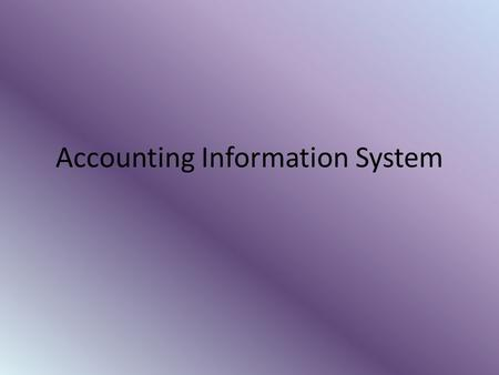 Accounting Information System. System A system is a set of parts coordinated to accomplish a set of goals. It is also an organized set of interrelated.
