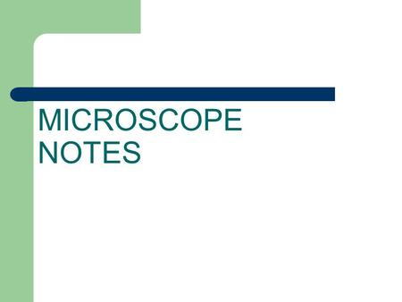MICROSCOPE NOTES.
