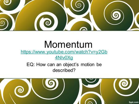 EQ: How can an object's motion be described?