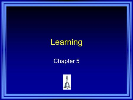 Learning Chapter 5. Pavlov and Classical Conditioning Ivan Pavlov – Russian physiologist (person who studies the workings of the body) who discovered.