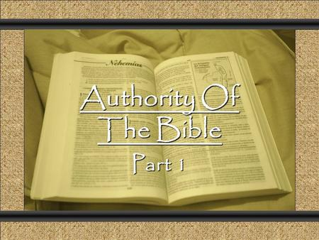 Authority Of The Bible Part 1 Comunicación y Gerencia.