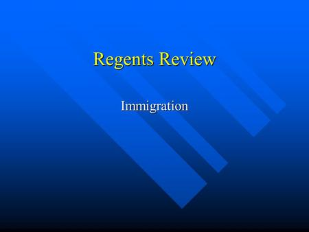 "Regents Review Immigration. Define the following terms Americanized- learn to act, speak and be like other ""Americans."" Americanized- learn to act, speak."