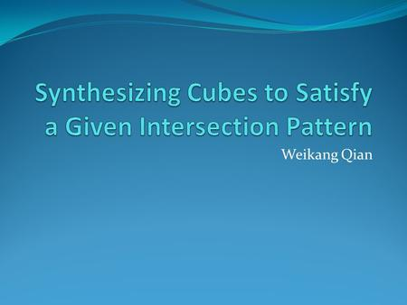 Weikang Qian. Outline Intersection Pattern and the Problem Motivation Solution 2.
