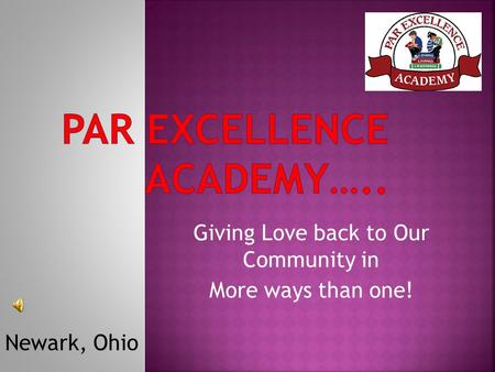 Giving Love back to Our Community in More ways than one! Newark, Ohio.