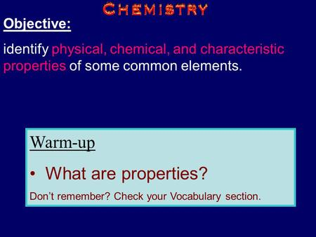 Warm-up What are properties? Objective: