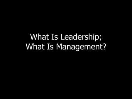 "What Is Leadership; What Is Management?. The McKinsey Seven-S Model Strategy ""Structure follows strategy"" Structure Staff Systems Shared Values Style."