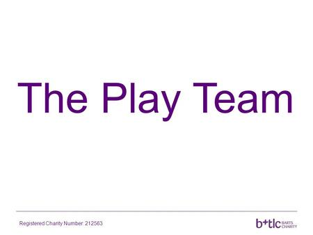 The Play Team Registered Charity Number: 212563. The Play Team is made up of people who specialise in helping children and young people Registered Charity.
