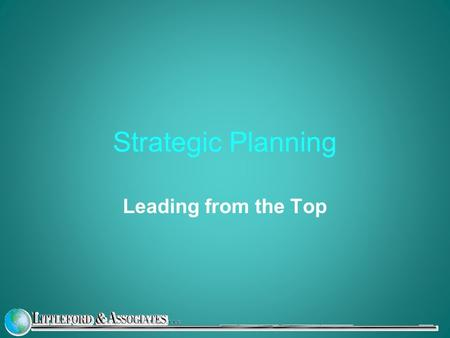 "Strategic Planning Leading from the Top. The Planning ""Landscape"" Focus groups of parents, students, faculty, staff, board and alumni Focus groups of."