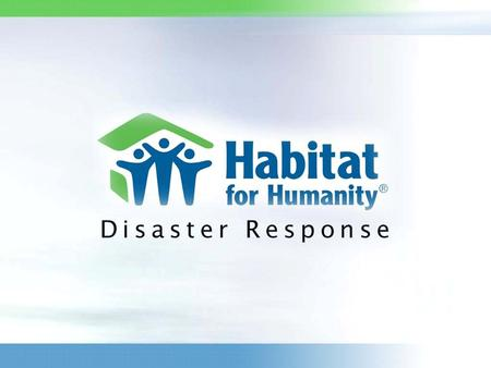 Tsunami Disaster Response Encouraging effective material giving and citizen action The Habitat for Humanity experience…