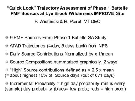 """Quick Look"" Trajectory Assessment of Phase 1 Battelle PMF Sources at Lye Brook Wilderness IMPROVE Site P. Wishinski & R. Poirot, VT DEC ° 9 PMF Sources."