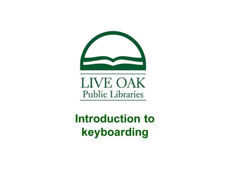 Introduction to keyboarding. Objectives Define and apply ergonomics. Position fingers on the keyboard. Begin typing letters without looking at the keyboard.