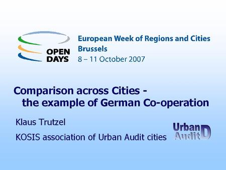 Comparison across cities – the example of German co-operation KOSIS-Verbund – established in 1981 – is an open association of more than 100 European,