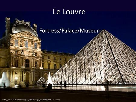 Le Louvre Fortress/Palace/Museum