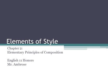 Elements of Style Chapter 2: Elementary Principles of Composition