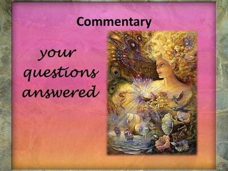 Commentary your questions answered. commentary vs. style analysis Commentary Reveals how ALL of the literary devices relate to everything else Determine.