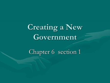 Creating a New Government Chapter 6 section 1. SS8H4 The student will describe the impact of events that led to the ratification of the United States.