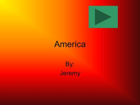 America By: Jeremy. Table of contents Reason 1 Houses Reason 2 Food Reason 3 Holidays Conclusion.