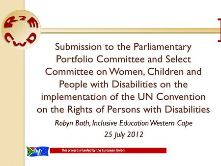 Submission to the Parliamentary Portfolio Committee and Select Committee on Women, Children and People with Disabilities on the implementation of the UN.