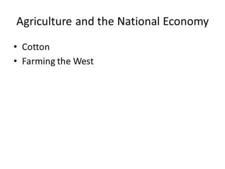 Agriculture and the National Economy Cotton Farming the West.