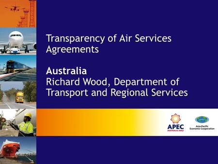 Transparency of Air Services Agreements Australia Richard Wood, Department of Transport and Regional Services.