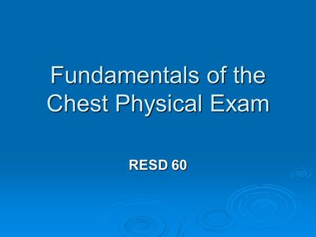 Fundamentals of the Chest Physical Exam