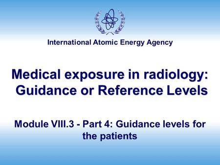 Medical exposure in radiology: Guidance or Reference Levels