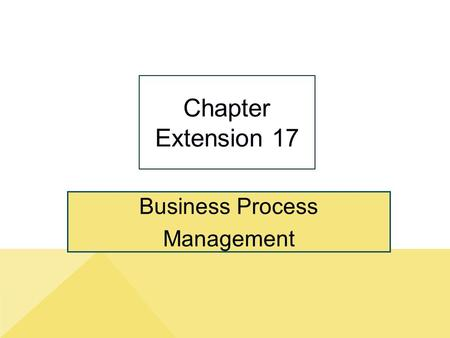 Business Process Management Chapter Extension 17.