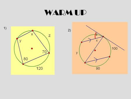 WARM UP 1) 2). Section 9.6 Other Angles OTHER Angles in a Circle You know two types of Angles: –Central angles –Inscribed angles FOUR OTHER TYPES 1)