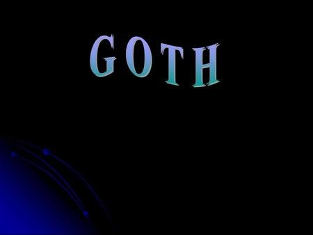 Why such Goths? Goths - a representatives gothic subculture, inspired aesthetics of the gothic novel, aesthetics to deaths, gothic music and film The.