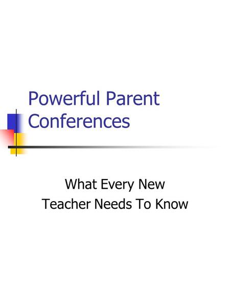 Powerful Parent Conferences What Every New Teacher Needs To Know.