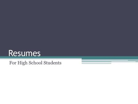Resumes For High School Students. What is a Resume? A resume is a personal summary of your professional history and qualifications. It includes information.