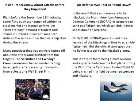 Inside Traders Knew About Attacks Before They Happened Right before the September 11th attacks, some fishy business happened within the stock market and.