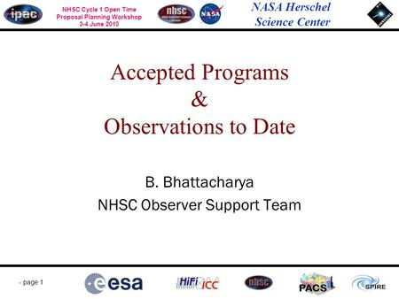 NASA Herschel Science Center - page 1 NHSC Cycle 1 Open Time Proposal Planning Workshop 3-4 June 2010 PACS Accepted Programs & Observations to Date B.