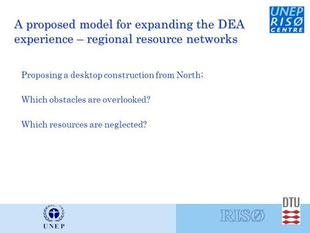 A proposed model for expanding the DEA experience – regional resource networks Proposing a desktop construction from North; Which obstacles are overlooked?