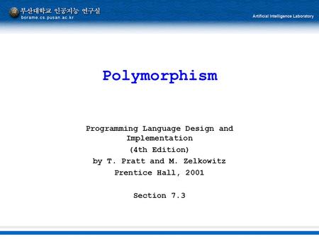 Polymorphism Programming Language Design and Implementation (4th Edition) by T. Pratt and M. Zelkowitz Prentice Hall, 2001 Section 7.3.