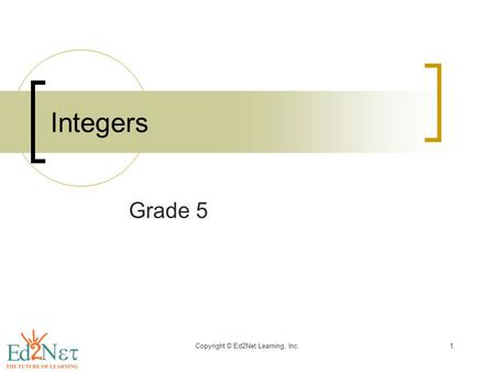 Copyright © Ed2Net Learning, Inc.1 Integers Grade 5.