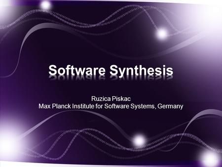 Ruzica Piskac Max Planck Institute for Software Systems, Germany.
