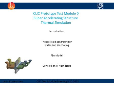 CLIC Prototype Test Module 0 Super Accelerating Structure Thermal Simulation Introduction Theoretical background on water and air cooling FEA Model Conclusions.