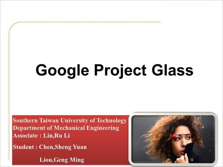 Google Project Glass 作競賽.  Foreword  Application Entity  Specification  Technical analysis  Questions and Discussion  Conclusion  Related Videos.