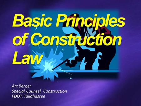 Art Berger Special Counsel, Construction FDOT, Tallahassee.