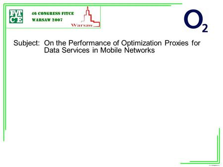 Subject: On the Performance of Optimization Proxies for Data Services in Mobile Networks