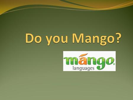 What is Mango? Mango Languages is an online language-learning system teaching actual conversation skills for a wide variety of languages. Mango uses real-life.