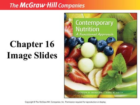 Copyright © The McGraw-Hill Companies, Inc. Permission required for reproduction or display. Chapter 16 Image Slides.